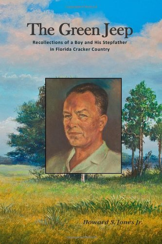 The Green Jeep: Recollections Of A Boy And His Stepfather In Florida Cracker Country by Jones Jr., Howard S (2010) Paperback par Howard S Jones Jr.