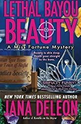 Lethal Bayou Beauty (Miss Fortune Mystery Series) (Volume 2) by Jana DeLeon (2013-03-22)