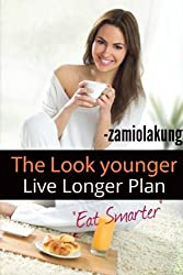 The Look younger Live Longer Plan (English Edition)