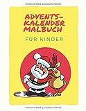 Adventskalender Malbuch für Kinder: Kindermalbuch für Beschäftigung und Entspannung im Advent