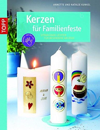 Kerzen für Familienfeste: Strahlende Lichter für besondere Anlässe (kreativ.kompakt.) -
