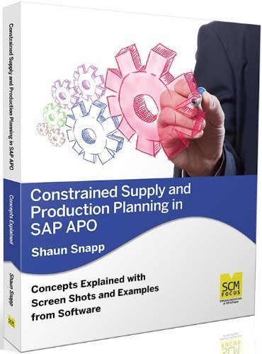 Constrained Supply and Production Planning in SAP Apo by Shaun Snapp (2013-06-01) par Shaun Snapp