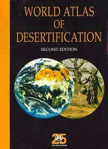 World Atlas of Desertification - Second Edition (Hodder Arnold Publication)
