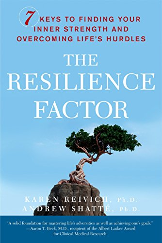 The Resilience Factor: 7 Keys to Finding Your Inner Strength and Overcoming Life's Hurdles por Karen Reivich