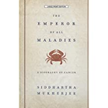 The Emperor of All Maladies: A Biography of Cancer (Thorndike Press Large Print Biography)
