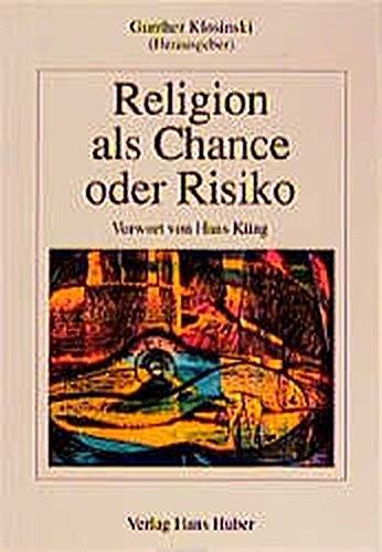Religion als Chance oder Risiko: Entwicklungsfördernde und entwicklungshemmende Aspekte religiöser Erziehung