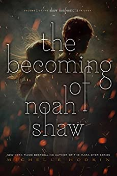 The Becoming of Noah Shaw (The Shaw Confessions Book 1) (English Edition) di [Hodkin, Michelle]