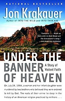 Under the Banner of Heaven: A Story of Violent Faith par [Krakauer, Jon]