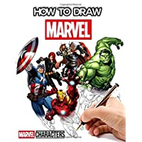 How To Draw Marvel: How to Draw Marvel Characters, Learn How to Draw Marvel Superheroes, 2 in 1 - learn in easy steps and colour(Unofficial)