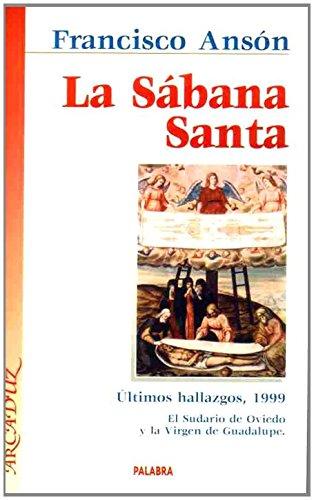 La Sábana Santa: Últimos hallazgos, 1998 : el sudario de Oviedo y la Virgen de Guadalupe (Arcaduz)