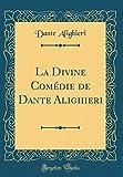 La Divine Comédie de Dante Alighieri (Classic Reprint) - Forgotten Books - 11/10/2018