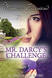 Mr. Darcy's Challenge: A Pride and Prejudice Variation (The Darcy Novels Book 2) (English Edition)