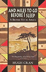 And Miles to Go Before I Sleep: A British Vet in Africa