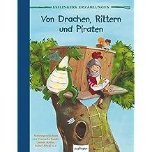 Von Drachen, Rittern und Piraten (Esslingers Erzählungen)