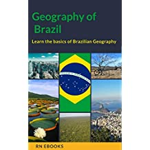 Geography of Brazil: Learn the basics of Brazilian geography (English Edition)