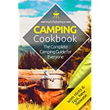 Camping Cookbook: Amazing & Easy Camping Recipes: The Complete Camping Guide for Everyone