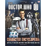 Doctor Who: Character Encyclopedia by Gibson, Annabel, Laing, Moray, Loborik, Jason (2013) Hardcover