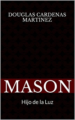 MASON: Hijo de la Luz por Douglas Cardenas Martinez