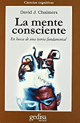 La mente consciente : en busca de una teoría fundamental