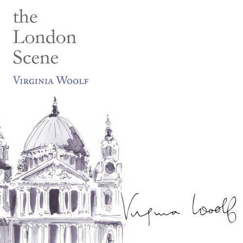 The London Scene (Snowbooks Signature Series) por Virginia Woolf