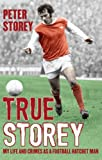 True Storey: My Life and Crimes as a Football Hatchet Man