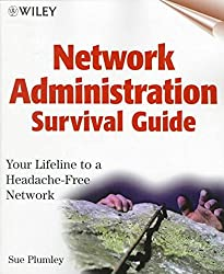 [(Network Administration Survival Guide)] [By (author) Sue Plumley] published on (December, 1998)