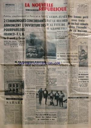 NOUVELLE REPUBLIQUE (LA) [No 5033] du 31/03/1961 - 2 COMMUNIQUES CONCORDANTS ANNONCENT L'OUVERTURE DES POURPARLERS FRANCO - F.L.N. / MESSALI HADJ / NASSER / HASSAN -M. PAYE ESPERE POUVOIR EVITER LA GREVE DES EXMAENS -SAHARA PAR GASCUEL -SANGLANTES BAGARRES EN IRAK -PRES DE GUELMA / UN MUSULMAN DEMENT TUE 6 PERSONNES ET EN BLESSE 14 -LA GUERRE CIVILE AU LAOS / LE PRINCE SOUVANNA PHOUMA RECU PAR LE PRESIDENT DE GAULLE - par Collectif