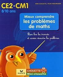 Mieux comprendre les problèmes de maths CE2-CM1 : Bien lire les énoncés et savoir résoudre les problèmes
