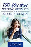 #5: 100 Creative Writing Prompts For Modern Women (+BONUS 5 Superior Methods For Finding Your Own Story Ideas)