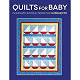 Quilts for Baby: Complete Instructions for 5 Projects by Susan Stein (2015-04-15)