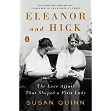 Eleanor and Hick The Love Affair That Shaped a First Lady