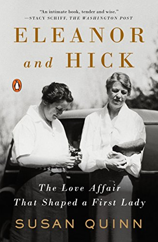 Eleanor And Hick: The Love Affair That Shaped a First Lady por Susan Quinn