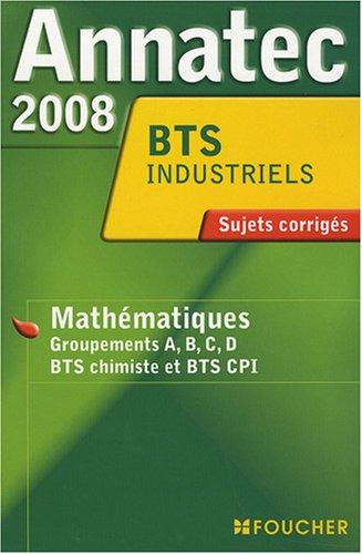 ANNATEC 2008 BTS MATHS INDUSTRIELS (Ancienne édition)