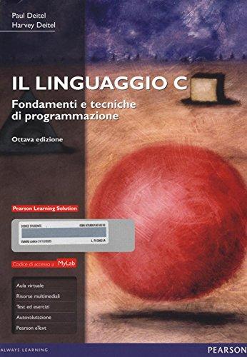 Il linguaggio C. Fondamenti e tecniche di programmazione. Ediz. mylab. Con espansione online