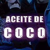Aceite de Coco [Explicit]