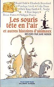 """Afficher """"Les souris tête en l'air et autres histoires d'animaux"""""""