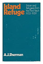 Island Refuge: Britain and Refugees from the Third Reich, 1933-39