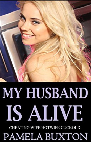 my-husband-is-alive-cheating-wife-hotwife-cuckold-english-edition
