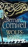 Bernard Cornwell: Wolfskrieg (Die Uhtred-Saga, Band 11)