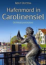 Hafenmord in Carolinensiel. Ostfrieslandkrimi (Die Kommissare Bert Linnig und Nina Jürgens ermitteln 1) (German Edition)