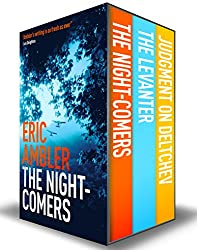 Eric Ambler Box Set 1: The Night-Comers, The Levanter, Judgment on Deltchev