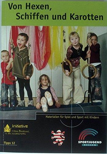 und Karotten: Mehr Bewegung in den Kindergarten, Tipps 12 ()