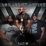 Iron Addict Anthem (Radio Edit) [feat. C.T. Fletcher, Big Hurk & P-Nice]