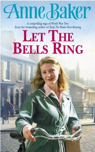 Let The Bells Ring: A gripping wartime saga of family, romance and danger (English Edition) por Anne Baker