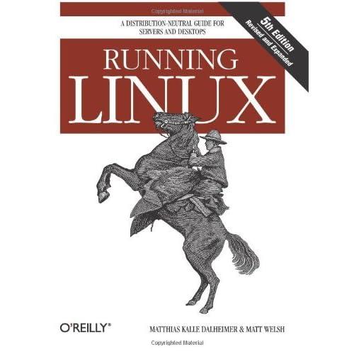Running Linux by Matthias Kalle Dalheimer (2006-01-01)