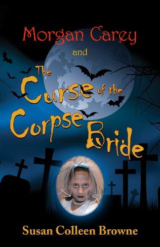 Curse of the Corpse Bride (A Morgan Carey Story Book 1) (English Edition) ()