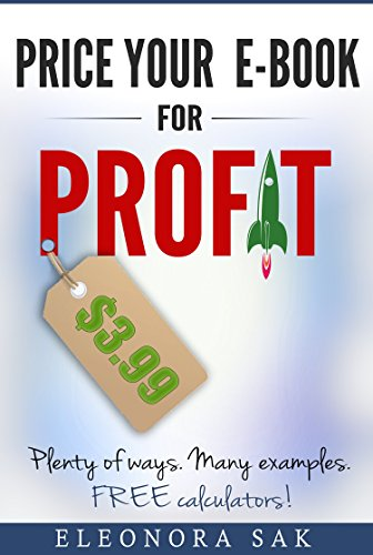 Price Your eBook for profit!: Plenty of ways. Many examples. FREE ...