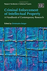Criminal Enforcement of Intellectual Property: A Handbook of Contemporary Research