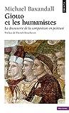 Giotto et les humanistes. La découverte de la comp - Points - 06/06/2013