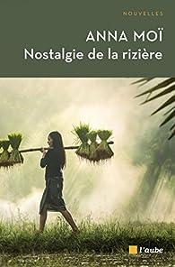 Nostalgie de la rizière par Anna Moï